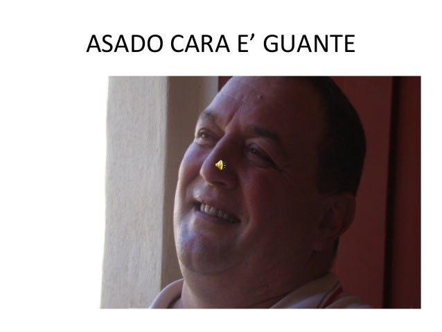 ASADO CARA E' GUANTE