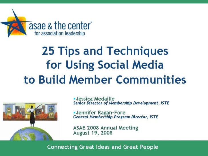 25 Tips and Techniques for Using Social Media to Build Member Communities