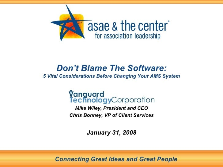 ASAE Tech Conference: Don't Blame The Sofware: 5 Vital Considerations Before You Change Your AMS - Vanguard Technology Hand Out