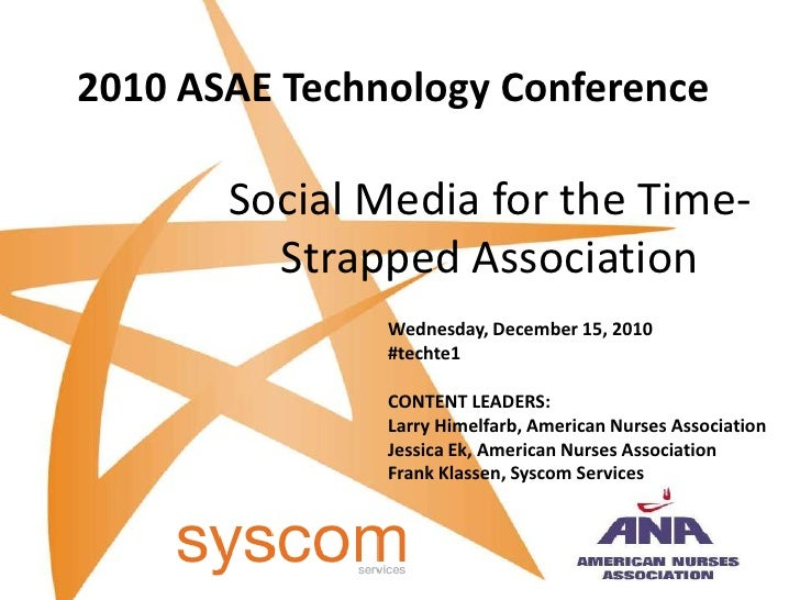 2010 ASAE Technology Conference<br />Social Media for the Time-Strapped Association<br />Wednesday, December 15, 2010<br /...