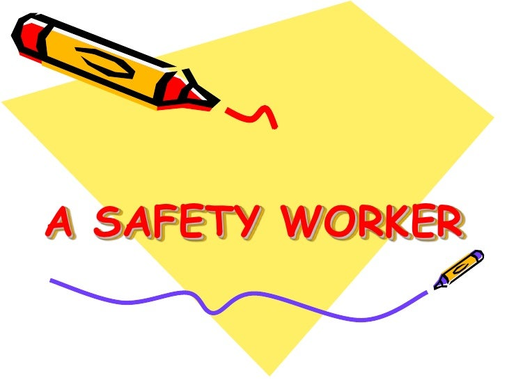 A SAFETY WORKER