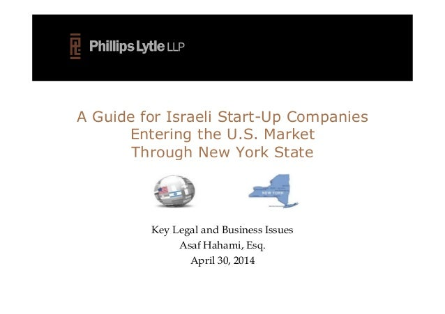 A Guide for Israeli Start-Up Companies Entering the U.S. Market Through New York StateThrough New York State Key Legal and...