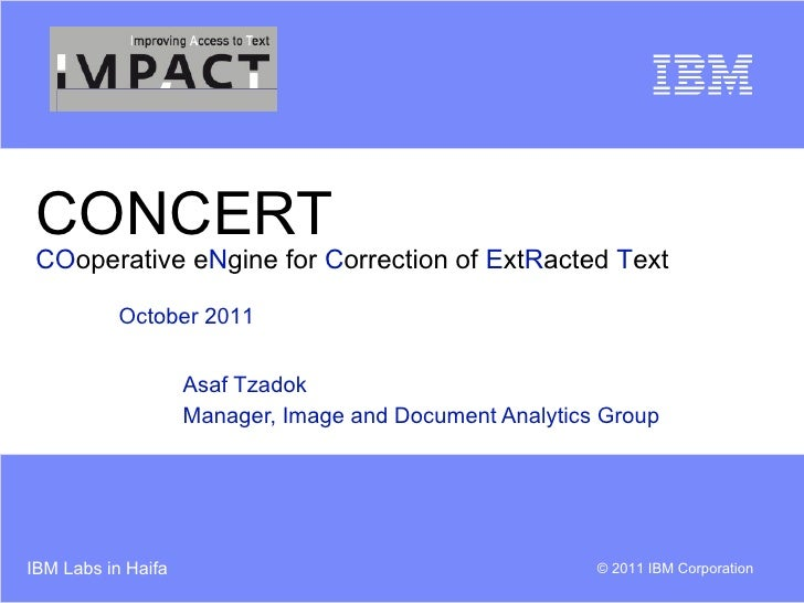 CONCERT CO operative e N gine for  C orrection of  E xt R acted  T ext Asaf Tzadok Manager, Image and Document Analytics G...