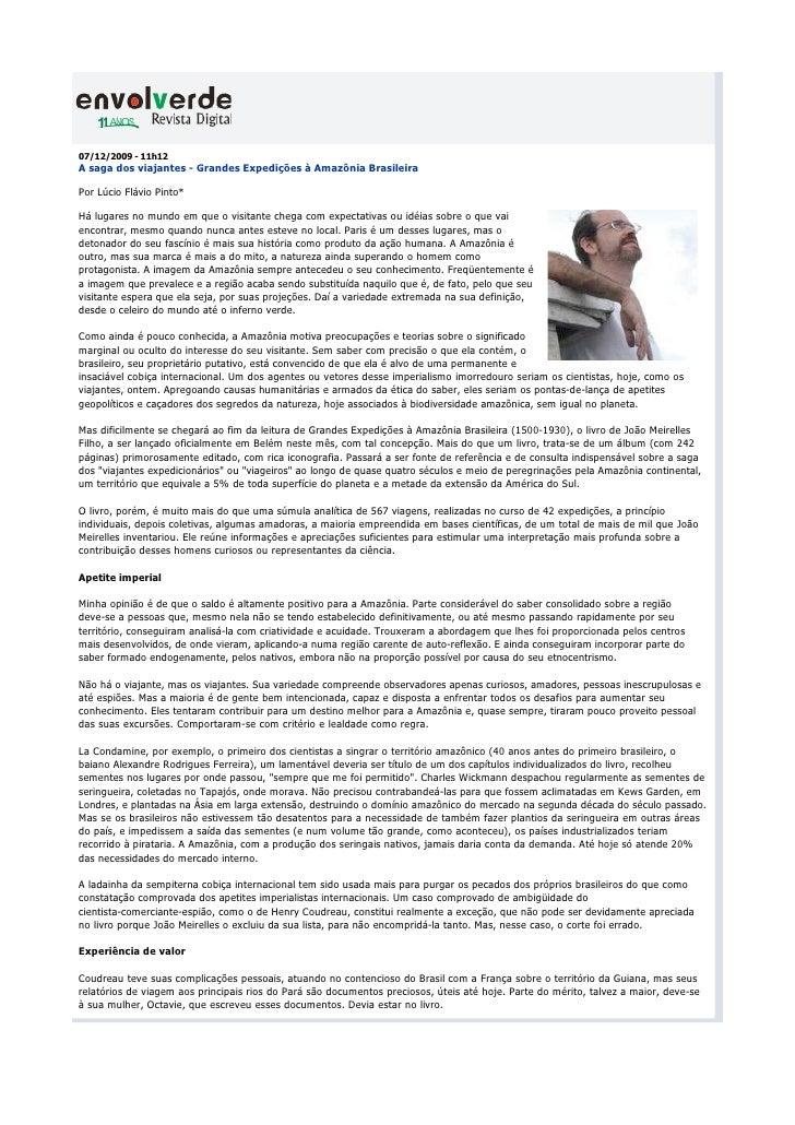 07/12/2009 - 11h12 A saga dos viajantes - Grandes Expedições à Amazônia Brasileira  Por Lúcio Flávio Pinto*  Há lugares no...