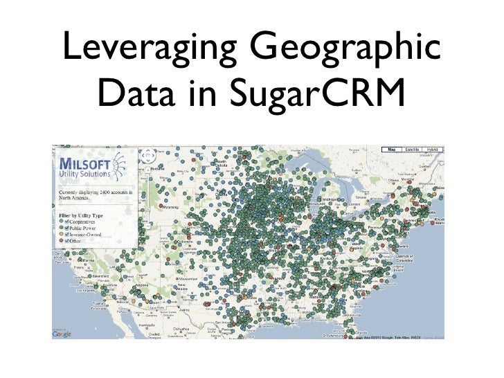 Leveraging Geographic   Data in SugarCRM