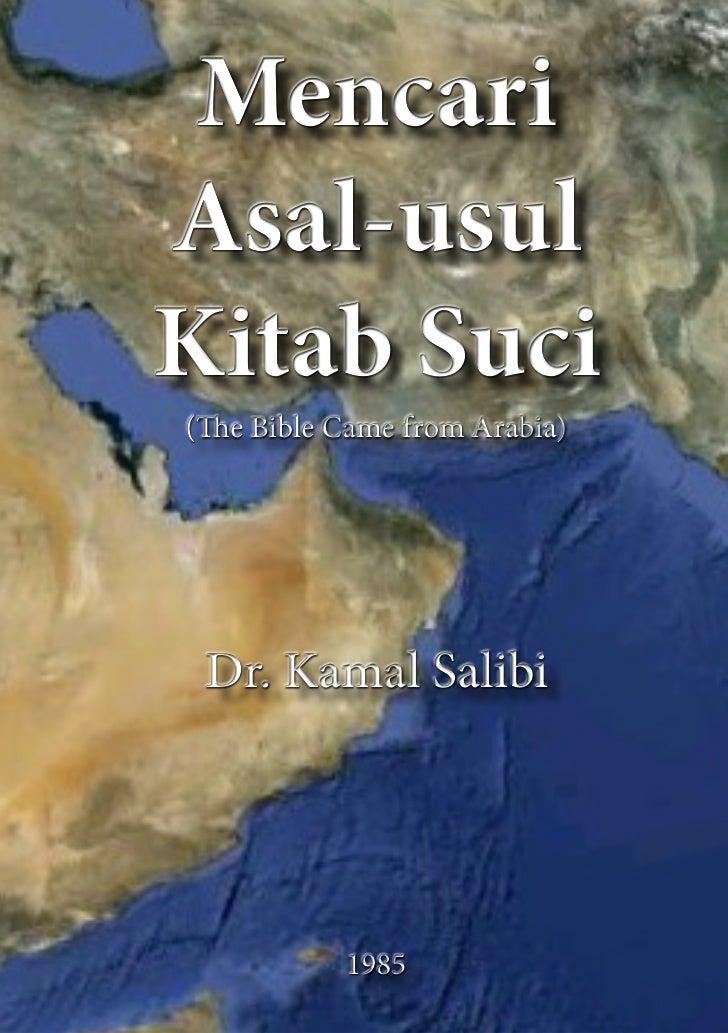 MencariAsal-usulKitab Suci(The Bible Came from Arabia) Dr. Kamal Salibi           1985