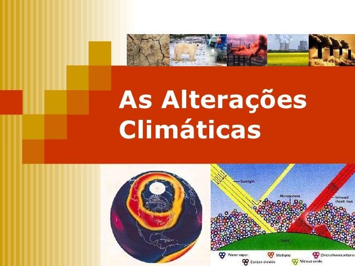 As Alterações Climáticas