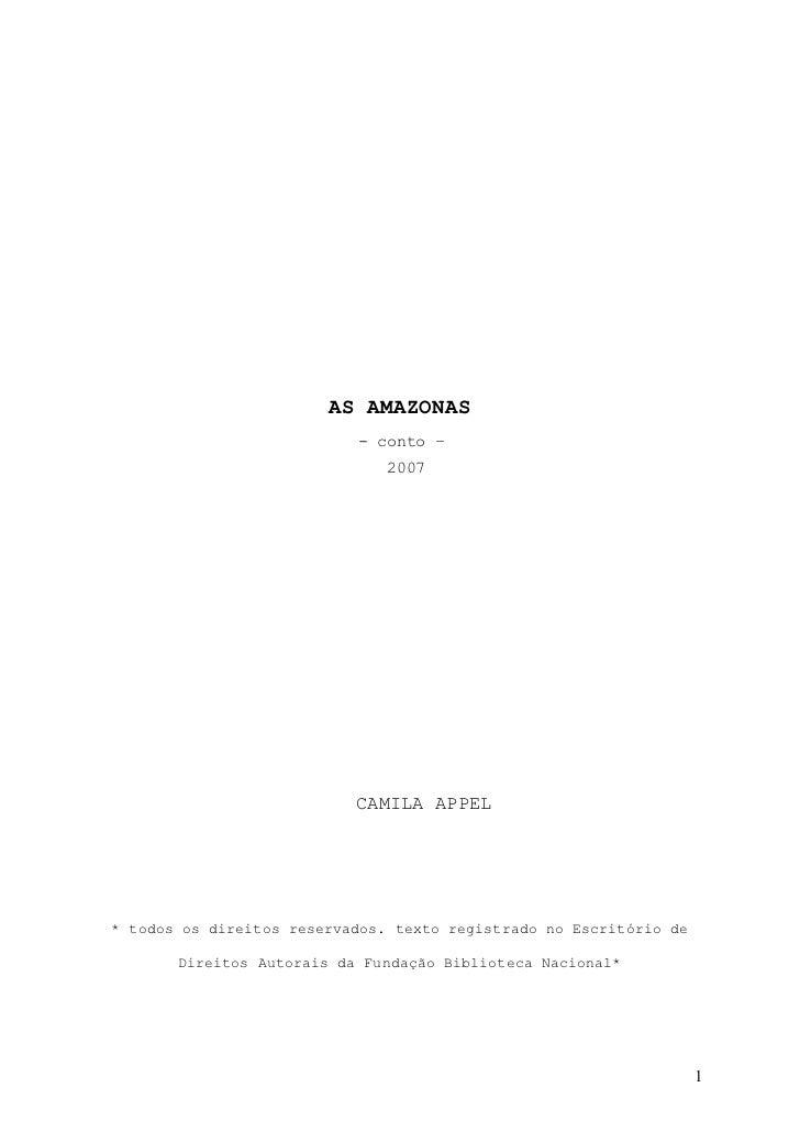 AS AMAZONAS                           - conto –                               2007                           CAMILA APPEL*...