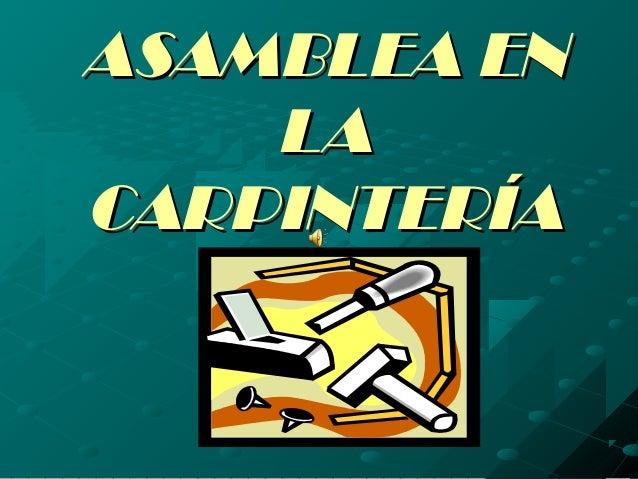 Asamblea carpinteria-1195334995477913-1