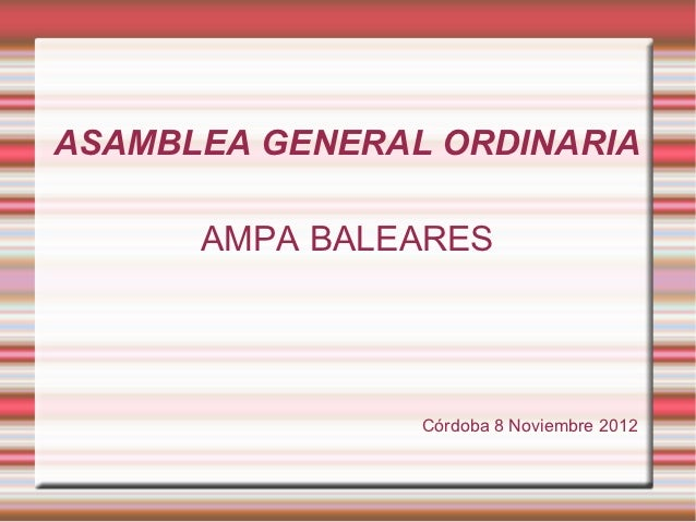 ASAMBLEA GENERAL ORDINARIA      AMPA BALEARES                Córdoba 8 Noviembre 2012