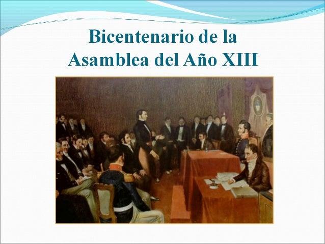 También llamadaAsambleaGeneralConstituyentey Soberanadel Año 1813,llevadaacabo en laciudad deBuenosAiresel31 deenero de181...