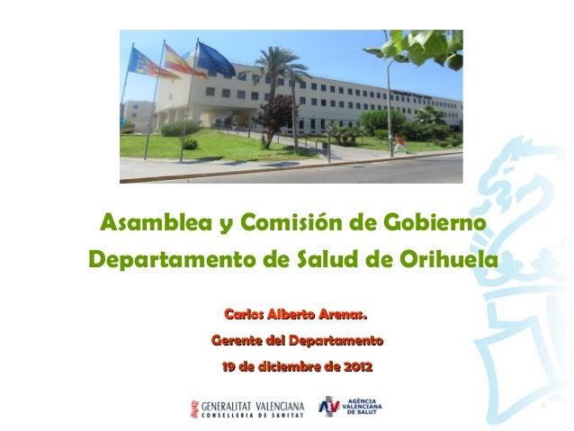 Asamblea y Comisión de GobiernoDepartamento de Salud de Orihuela          Carlos Alberto Arenas.         Gerente del Depar...