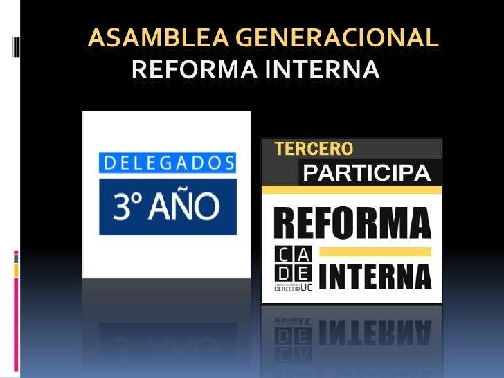 ASAMBLEA GENERACIONAL  REFORMA INTERNA