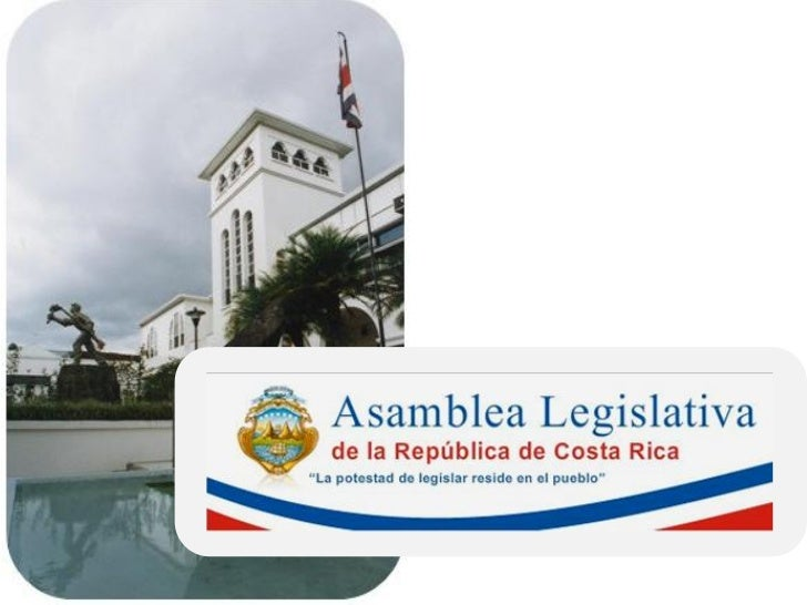 Órgano ParlamentarioUnmicameral = Asamblea Legislativa        Poder del Estado         Origen Popular             4 años  ...