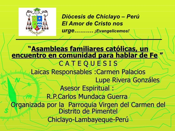 """ Asambleas familiares católicas, un encuentro en comunidad para hablar de Fe  ""   C A T E Q U E S I S Laicas Responsables..."