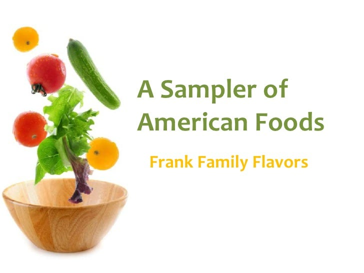 A Sampler of American Foods<br />Frank Family Flavors<br />