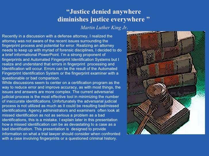 """ Justice denied anywhere  diminishes justice everywhere ""   Martin Luther King Jr . <ul><li>Recently in a discussion with..."