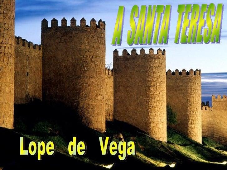 A  SANTA  TERESA  Lope  de  Vega