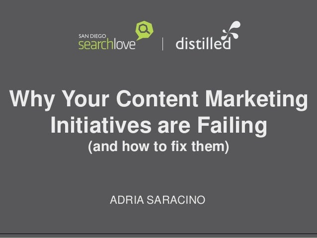 Adria Saracino_SearchLove San Diego 2013_Why your Content Marketing is Failing