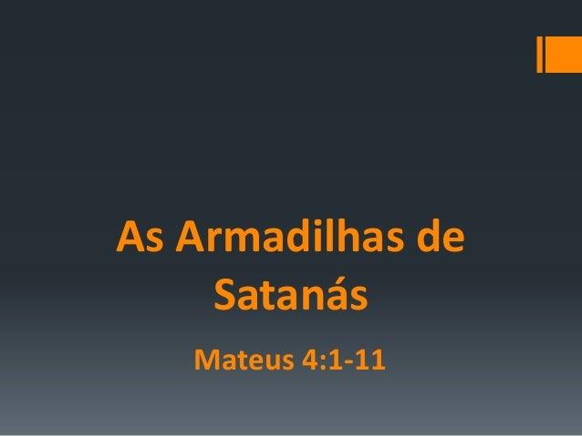 As Armadilhas de Satanás Mateus 4:1-11