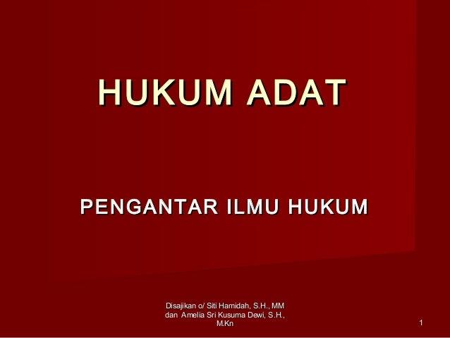 Disajikan o/ Siti Hamidah, S.H., MMDisajikan o/ Siti Hamidah, S.H., MMdan Amelia Sri Kusuma Dewi, S.H.,dan Amelia Sri Kusu...