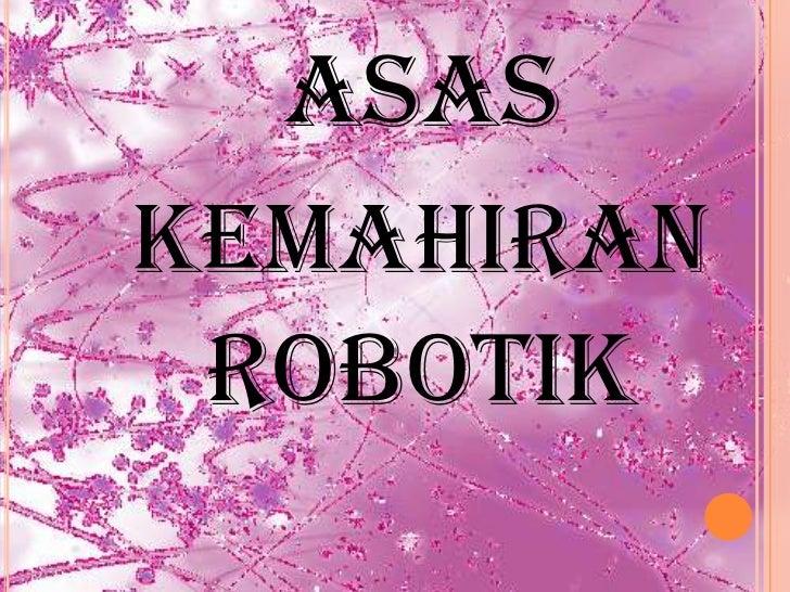 ASASKEMAHIRAN ROBOTIK