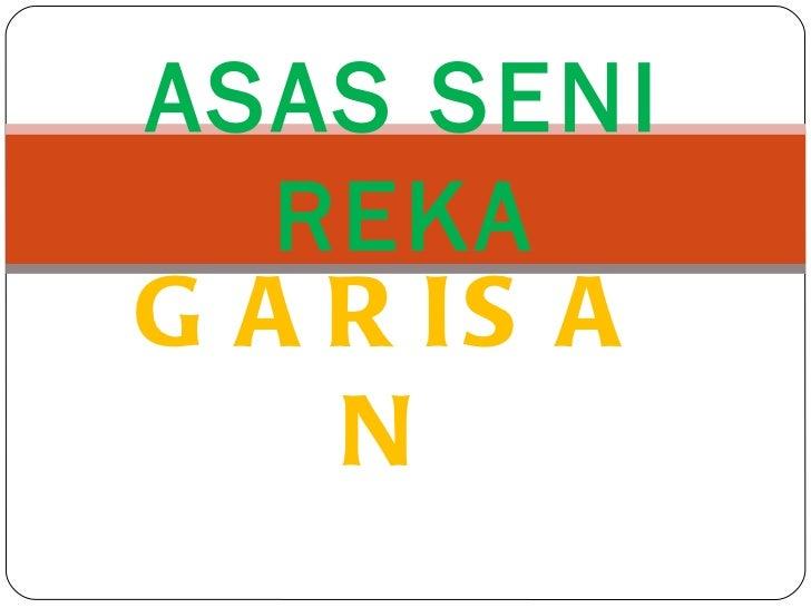 ASAS SENI   REKAG A R IS A    N