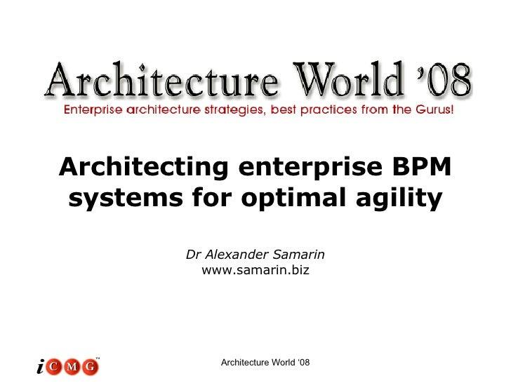 Architecting enterprise BPM systems for optimal agility