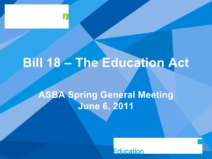 ASBA spring general meeting june 6, 2011 education act presentation by Maureen Town