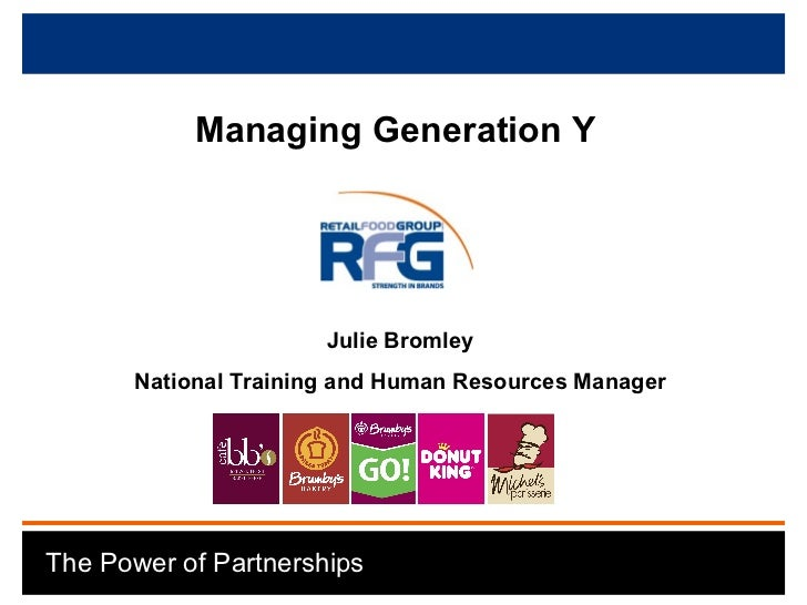 April 2006 Managing Generation Y  Julie Bromley National Training and Human Resources Manager The Power of Partnerships