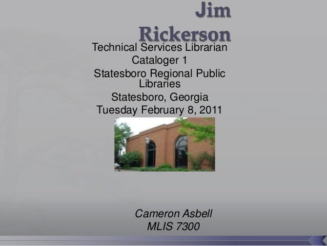 Technical Services Librarian       Cataloger 1Statesboro Regional Public          Libraries   Statesboro, Georgia Tuesday ...