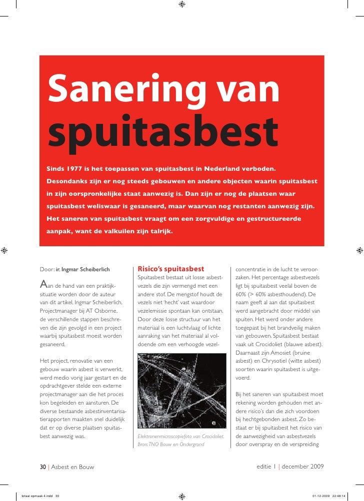 Sanering van                spuitasbest                Sinds 1977 is het toepassen van spuitasbest in Nederland verboden. ...