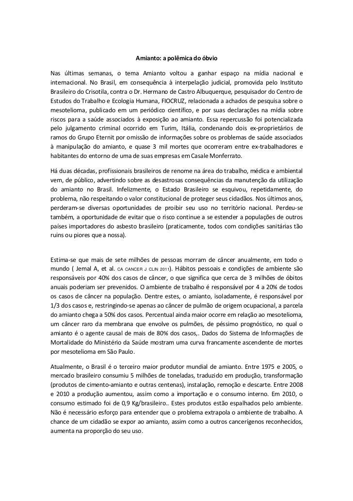 Amianto: a polêmica do óbvioNas últimas semanas, o tema Amianto voltou a ganhar espaço na mídia nacional einternacional. N...