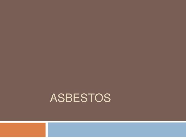 Asbestos<br />