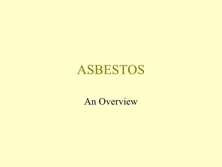 Asbestos: An Overview