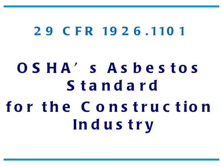 29 CFR 1926.1101 OSHA's Asbestos Standard for the Construction Industry
