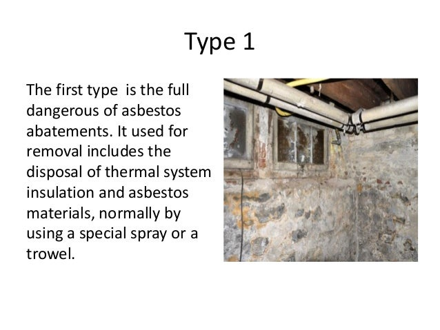 Asbestos Abatement Or Removal Its Types Amp Benefits