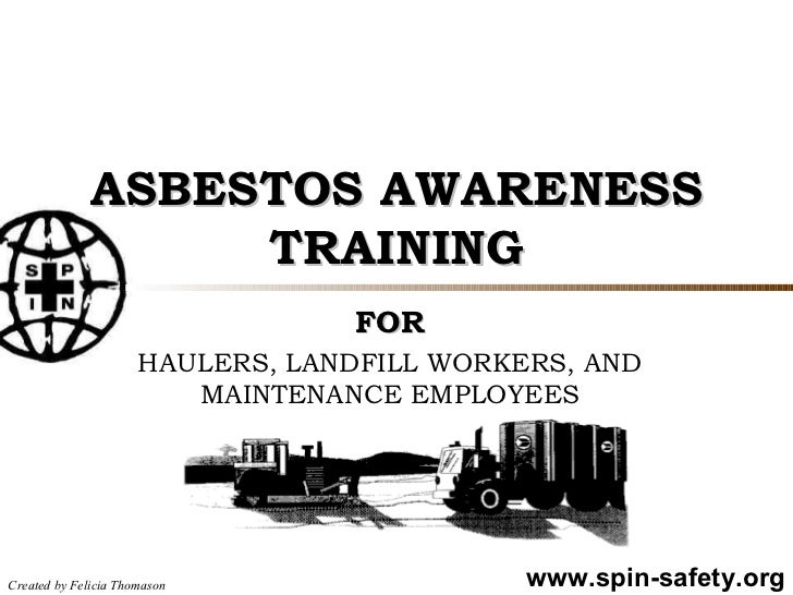ASBESTOS AWARENESS TRAINING FOR HAULERS, LANDFILL WORKERS, AND MAINTENANCE EMPLOYEES