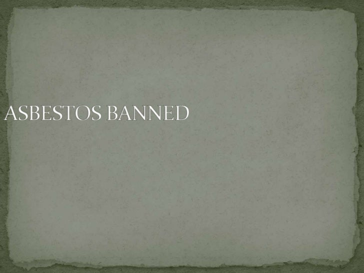 ASBESTOS BANNED <br />