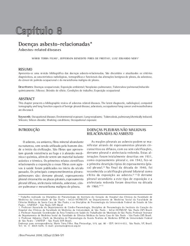 S 66 Terra Filho M, Freitas JP, Nery LE J Bras Pneumol. 2006; 32(Supl 2):S66-S71 Doenças asbesto-relacionadas* Asbestos-re...