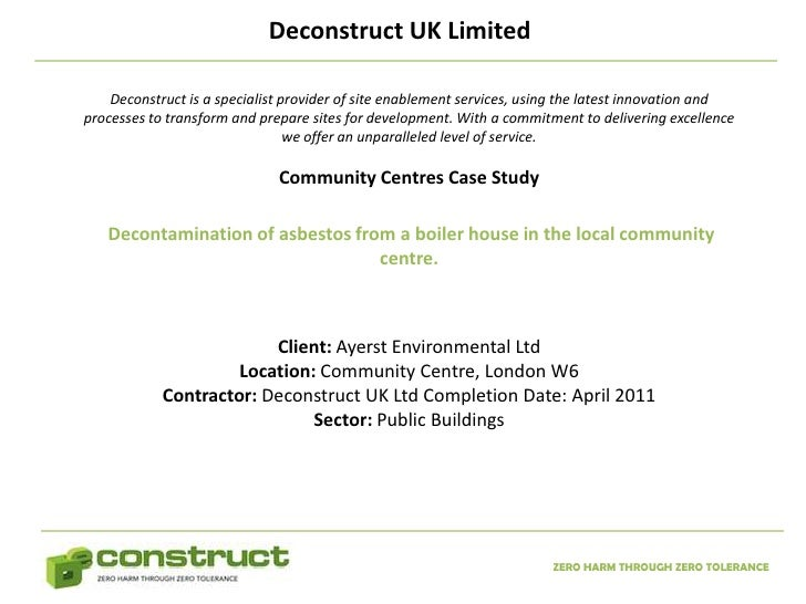 Deconstruct UK Limited    Deconstruct is a specialist provider of site enablement services, using the latest innovation an...