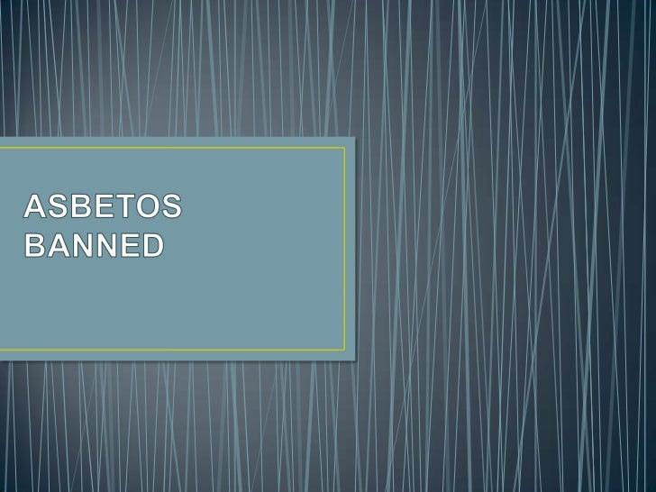 Asbetos banned