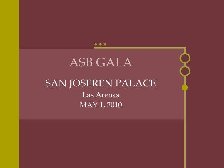 ASB GALA SAN JOSEREN PALACE Las Arenas MAY 1, 2010