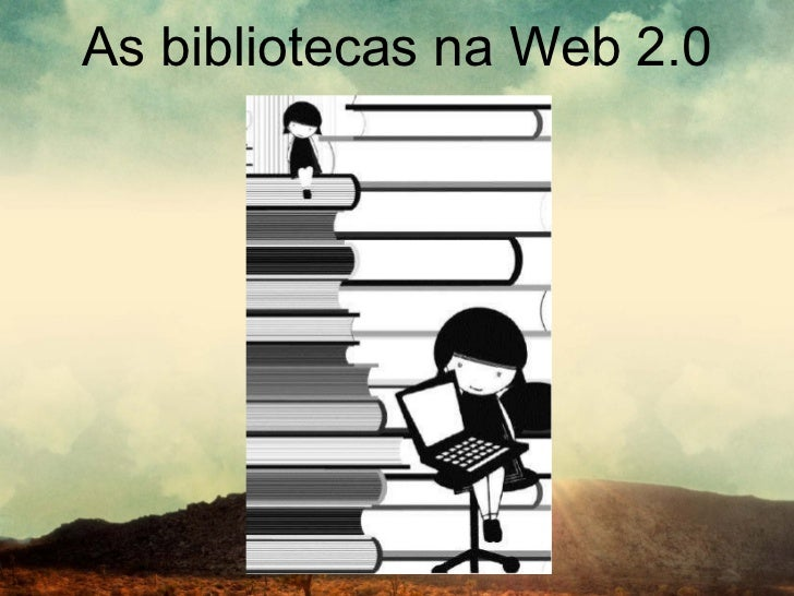 As bibliotecas na web 2.0