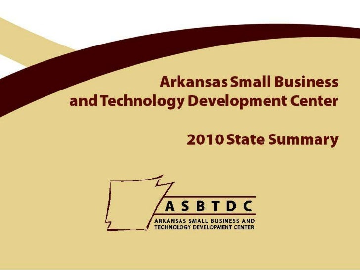 Arkansas Small Business and Technology Development Center network 2010 State Summary