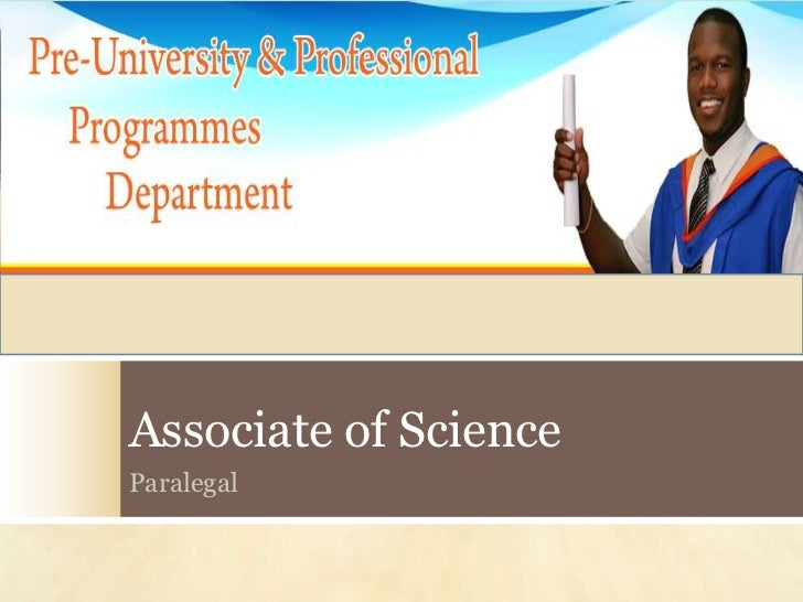 Associate of Science<br />Paralegal<br />
