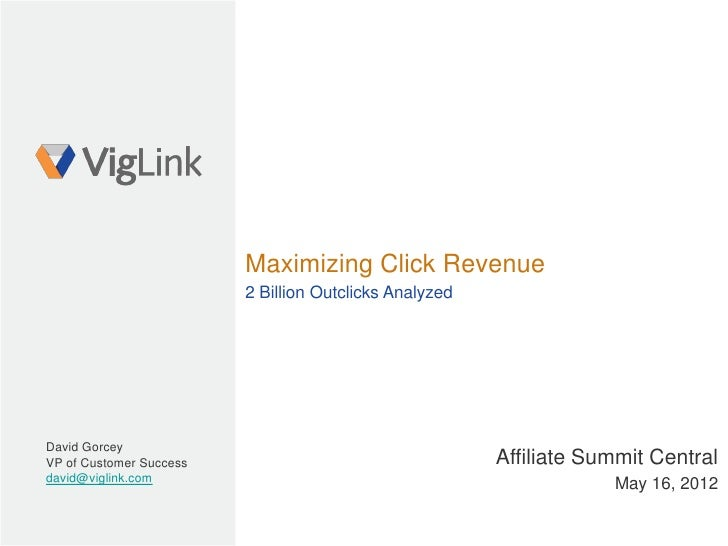 Maximizing Click Revenue                         2 Billion Outclicks AnalyzedDavid GorceyVP of Customer Success           ...