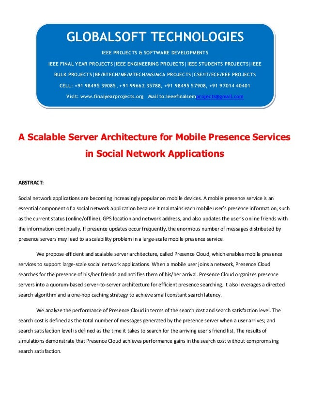 A Scalable Server Architecture for Mobile Presence Services in Social Network Applications ABSTRACT: Social network applic...