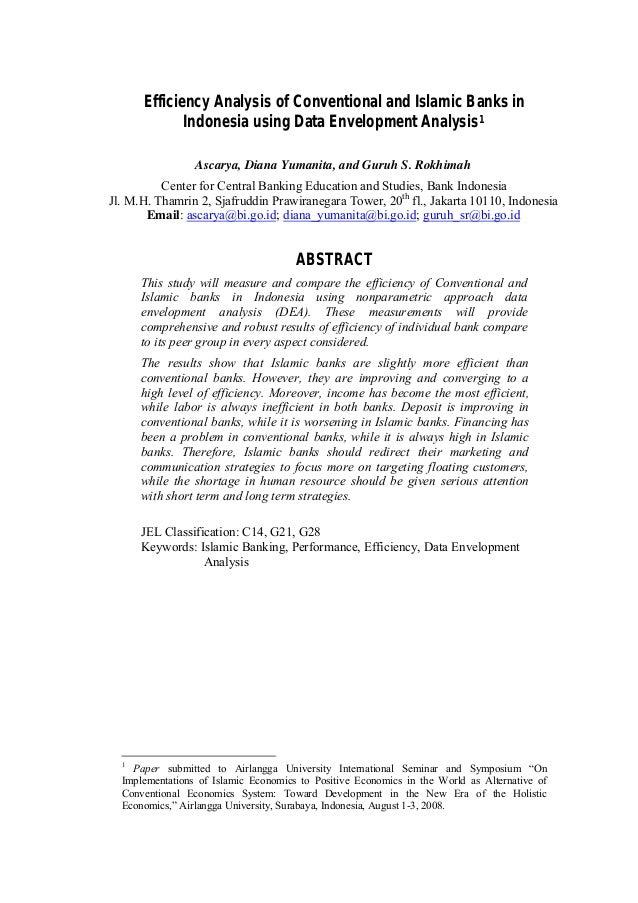 Efficiency Analysis of Conventional and Islamic Banks in Indonesia using Data Envelopment Analysis1 Ascarya, Diana Yumanit...