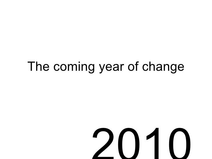 The coming year of change 2010